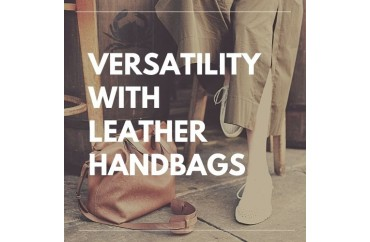 Versatility With Leather Handbags